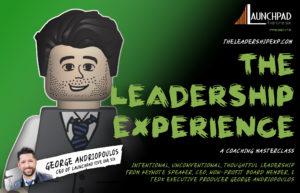 The Leadership Experience Core Masterclass + The Entrepreneur Leader Track (August 2020 Cohort)