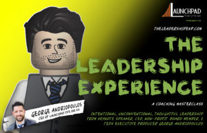 The Leadership Experience Core Masterclass + The Public Thought-Leader Track (August 2020 Cohort)